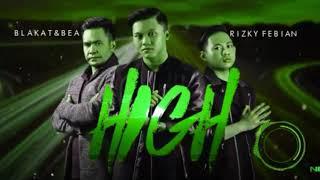 Blakat & Bear - High ft. Rizky Febian (Rmdhn REMIX)