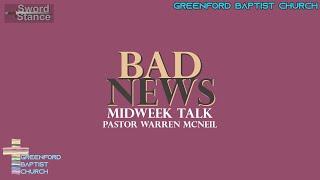40) Bad News - Pastor Warren McNeil