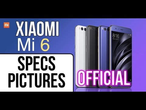 Xiaomi Mi6 released Official trailer/specs/pictures/prices(Snapdragon 835/6GB RAM+Cameras samples)