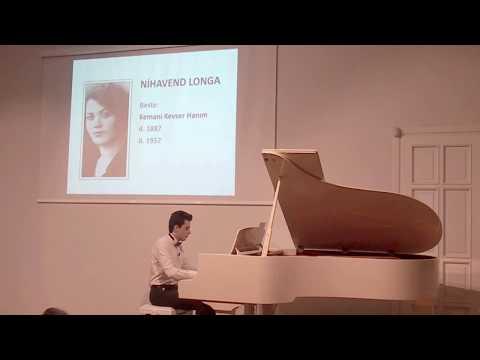 NİHAVEND LONGA Bestekar Kevser Hanım PİYANO RESİTALİ Turing Klasik Osmanlı Türk Müziği Saz Eserleri