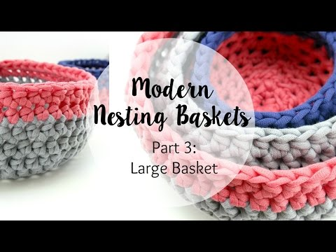 How To Crochet the Large Modern Nesting Basket, Episode 352