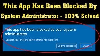 How To Fix This App Has Been Blocked By Your System Administrator Error - Windows 10 - Fix