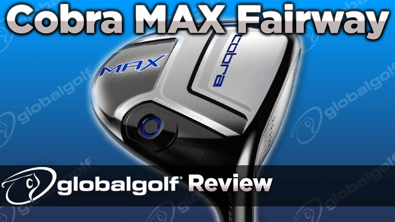 Cobra Max Fairway Wood Globalgolf Review Youtube