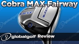 Cobra Max Fairway Wood - GlobalGolf Review