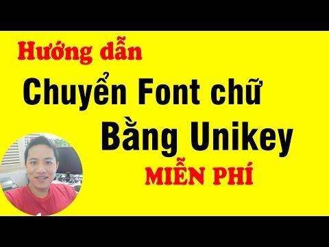 Hướng dẫn chuyển font chữ bằng Unikey