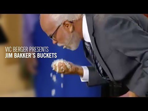 Vic Berger Presents Jim Bakker's Buckets
