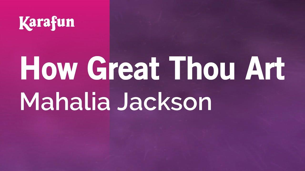 Karaoke How Great Thou Art Mahalia Jackson Youtube