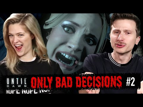 We Make Only Bad Decisions In Until Dawn | Part 2
