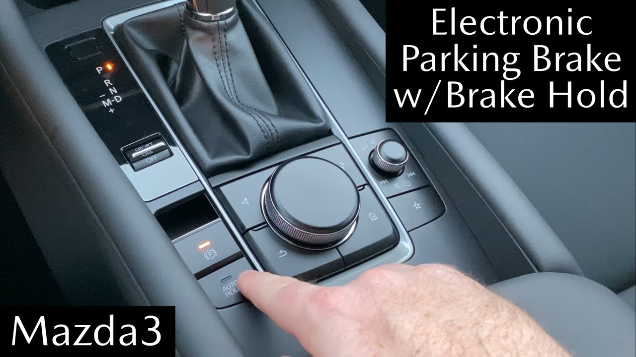 How To 2020 Mazda3 Electronic Parking Brake With Auto Brake Hold With Jonathan Sewell Sells Youtube