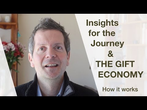 "About the gift economy and the video series ""Insights for the Journey"""