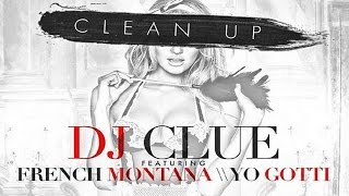 DJ Clue ft. French Montana & Yo Gotti – Clean Up