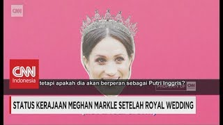 Status Kerajaan Meghan Markle Setelah Royal Wedding