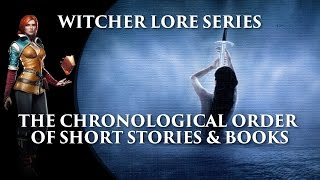 Witcher Lore Series: The Chronology of Stories & Books