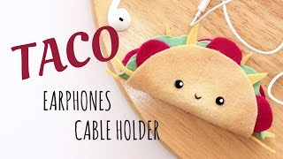 DIY Kawaii Taco - Earphones Cable Holder - No Sewing - 2 Cats & 1 Doll