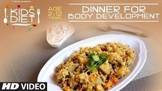 DINNER for BODY DEVELOPMENT - Kids Diet Program by Guru Mann || Kids Body Development
