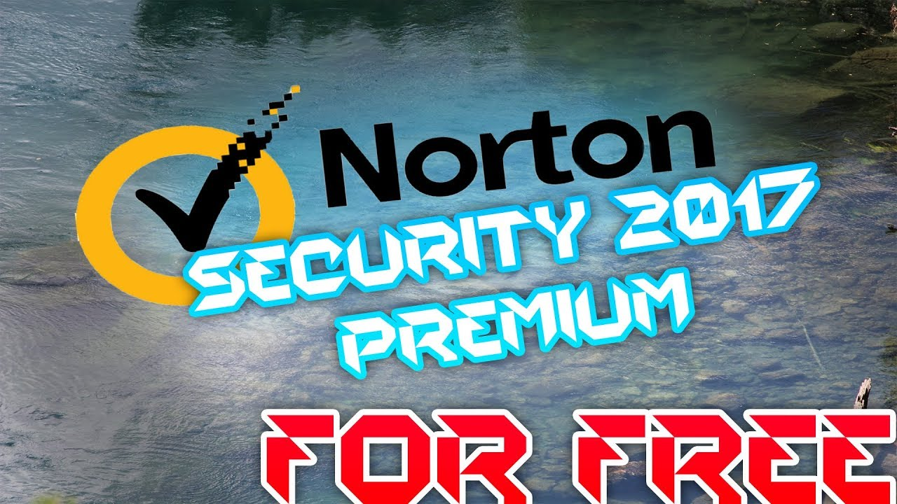 GET NORTON SECURITY 2017 PREMIUM FOR FREE!