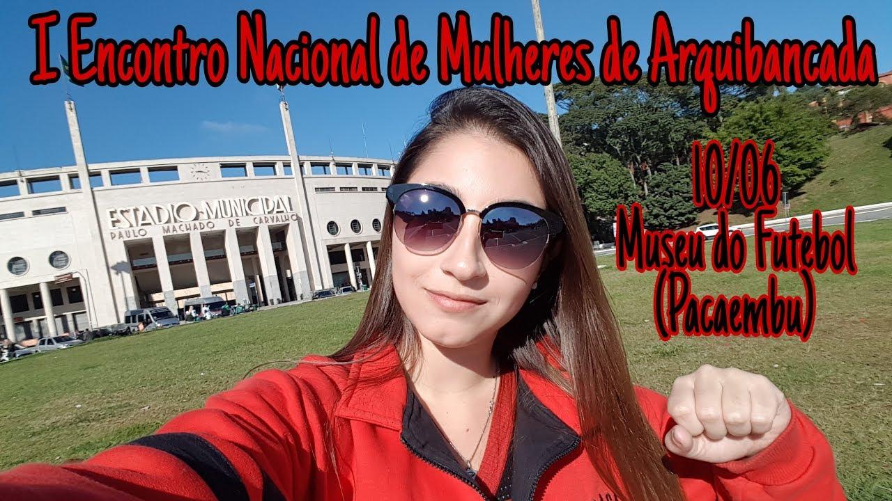 6f1d8b2292 Vlog I Encontro Nacional de Mulheres de Arquibancada - Museu do Futebol