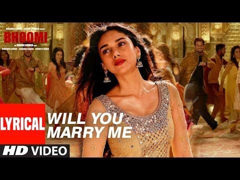 Will You Marry Me Lyrical Video | Bhoomi |Aditi Rao Hydari, Sidhant | Sachin - Jigar |Divya&Jonita
