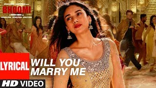 Will You Marry Me Lyrical Video | Bhoomi |Aditi Rao Hydari, Sidhant | Sachin – Jigar |Divya&Jonita