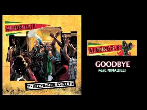 Alborosie  -  GOODBYE   Feat Nina Zilli (Sound The System) 2013
