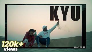 A bazz - KYU ft. D3   Official Video   ALBUM   HighAF