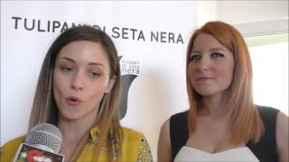 Videointervista a Sara Galimberti e Alice Bellagamba a Tulipani di Seta Nera