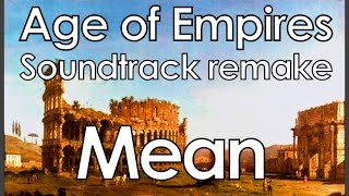 Age of Empires - Mean (Rise of Rome) - HD Soundtrack Remake