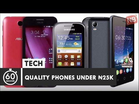 Nigeria Phones: Quality Phones You Can Buy Under 25K
