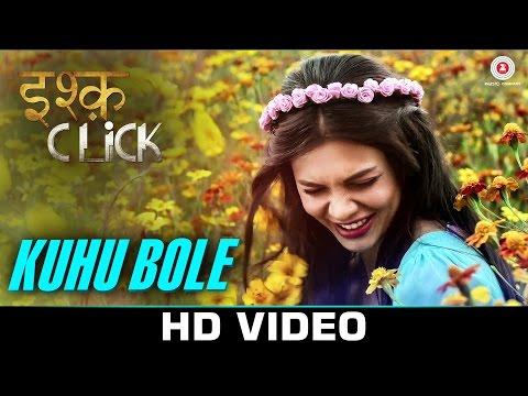 Kuhu Bole - Ishq Click | Sara Loren, Adhyayan Suman & Sanskriti Jain | Shalmali Kholgade | Shellee