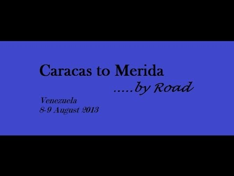 Caracas to Mérida .....by Road