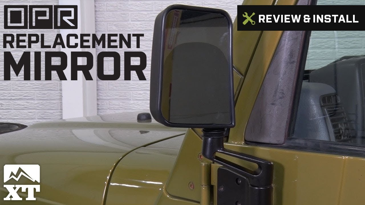 jeep wrangler 1987 2002 yj tj opr replacement mirror review install youtube jeep wrangler 1987 2002 yj tj opr replacement mirror review install
