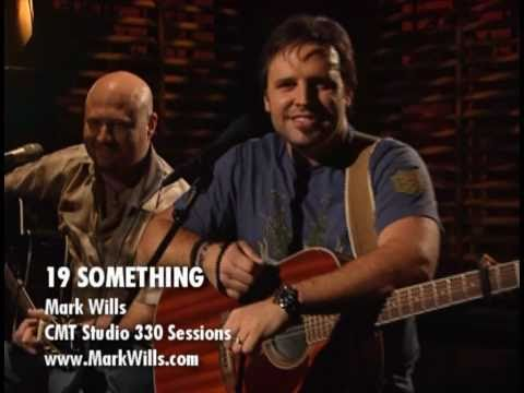 19 SOMETHING by MARK WILLS on CMT 330 SESSIONS