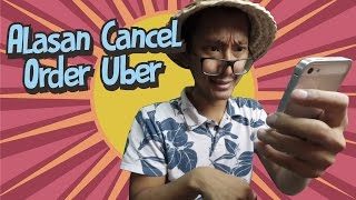 Harus Tahu Alasan Kenapa Orang Cancel Order Uber !