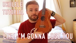 Like I'm Gonna Lose You  - Meghan Trainor & John Legend (Ukulele Tutorial)