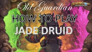 How to play Jade Druid (Hearthstone Kobolds and Catacombs deck)
