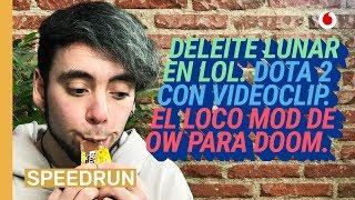 Speedrun 12/02: Deleite Lunar en LoL, videoclip de Dota 2 y Overdoom