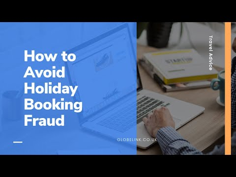 Travel Advice: How to Avoid Holiday Booking Fraud