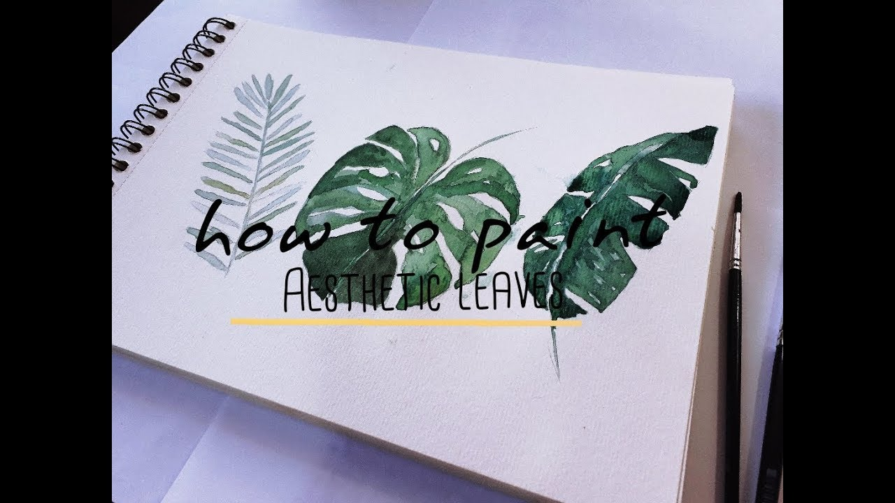 How To Paint Aesthetic Tropical Leaves In Watercolor Youtube Lovepik provides 67000+ aesthetic leaves photos in hd resolution that updates everyday, you can free download for both personal and commerical use. how to paint aesthetic tropical leaves