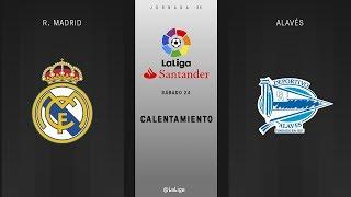 Calentamiento R. Madrid vs Alavés