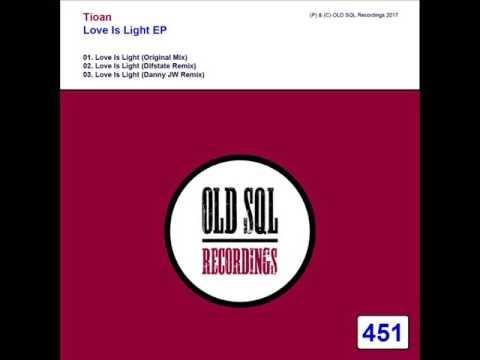 Tioan - Love Is Light (Danny JW Remix)