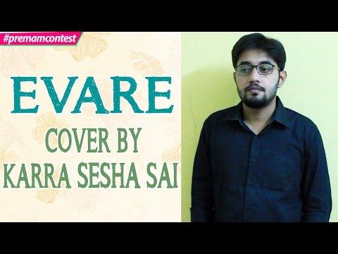 Evare - Whistle Cover By Karra Sesha Sai  ♪♪ #premamcontest