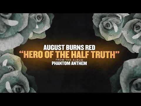 August Burns Red - Hero of the Half Truth