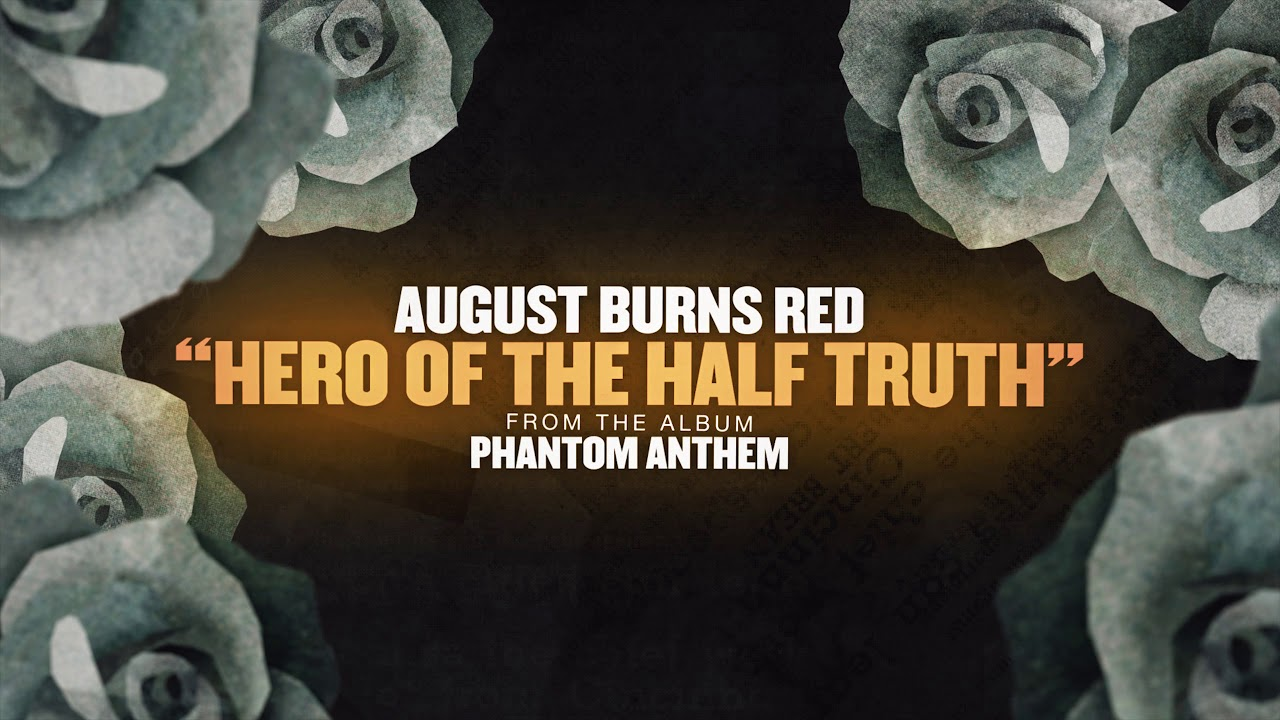 August Burns Red - Hero of the Half Truth - YouTube
