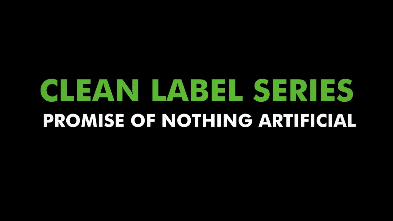 What is Clean Label Series | Promise of Nothing Artificial