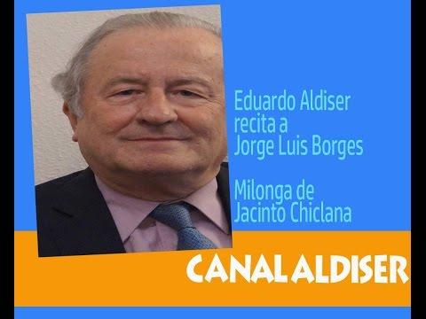 Jacinto Chiclana - Jorge Luis Borges / Eduardo Aldiser - Argentina Tango - España