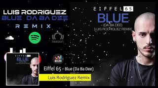 Eiffel 65 34 Blue Da Ba Dee 34 Luis Rodriguez Remix