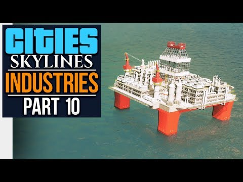 Cities: Skylines Industries | OIL INDUSTRY (#10)