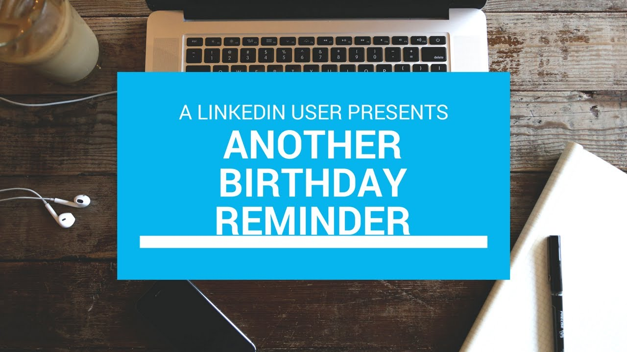 HAPPY BIRTHDAY TO YOU! LINKEDIN TIP how to turn off useless notifications