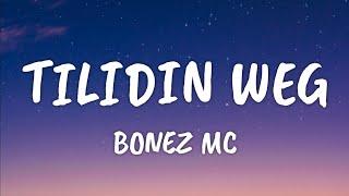 Bonez MC - Tilidin weg (Lyrics)