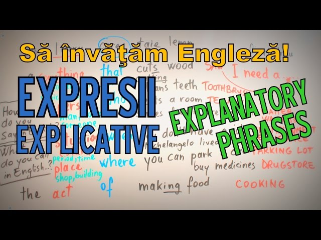Sa invatam engleza - EXPRESII EXPLICATIVE / EXPLANATORY PHRASES - Lets Learn English